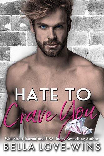 bella love wins hate to crave you